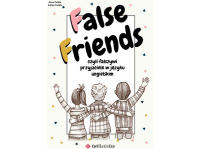 E-book: False Friends czyli fałszywi przyjaciele w języku angielskim